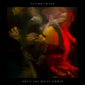 Flying-Lotus-Until-the-Quiet-Comes-e1342620571552