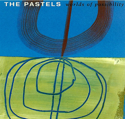 The Pastels - Worlds Of Possibility EP