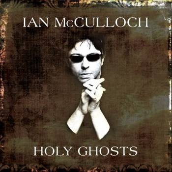 Ian-McCulloch holy ghosts