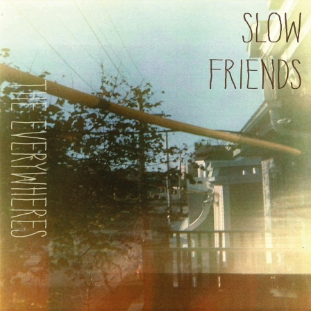 the everywheres slow friends