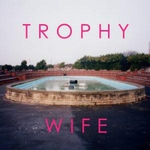 trophy wife trophy wife