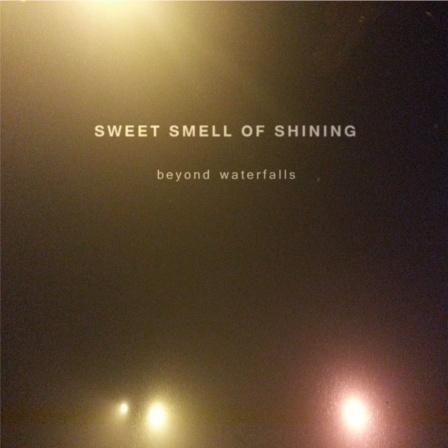 sweet smel of shining beyond waterfalls